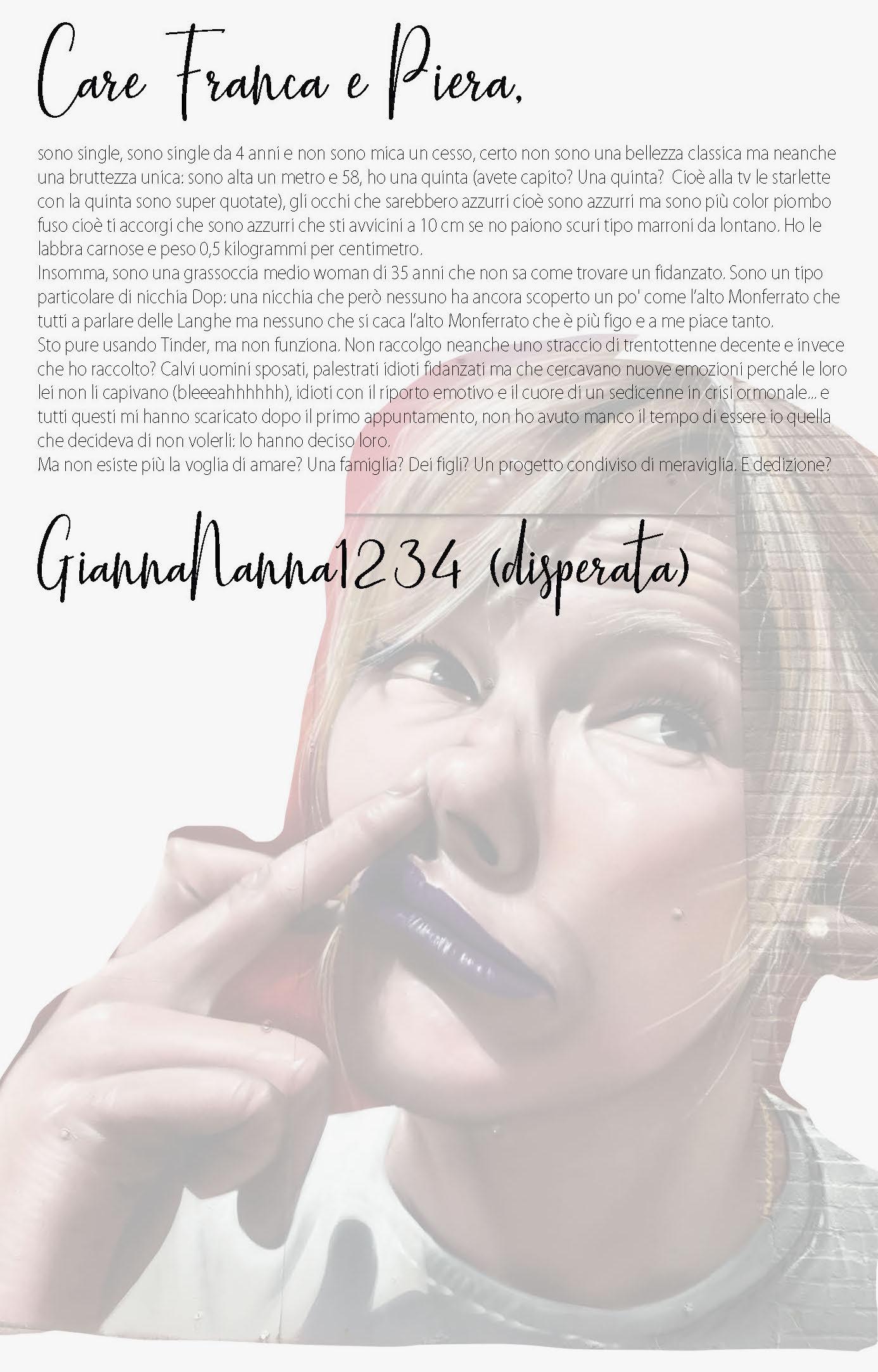 GiannaNanna1234 che a 35 anni e malgrado Tinder non vede un fidanzato da mò.